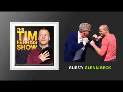 Glenn Beck Interview (Full Episode) | The Tim Ferriss Show (Podcast)