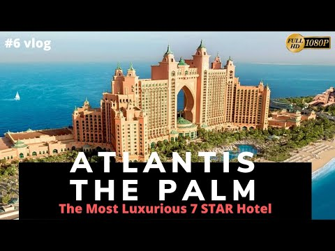 Atlantis – The Palm Tour | 7 STAR Hotels in Dubai, Room Per Night Price, 2020-2021 | Flying Turtle