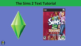 The Sims 2 Text Tutorial: Seasons expansion pack