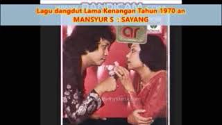 Download Lagu Dangdut Era 1970 an -- Mansyur S. - SAYANG - Lagu Kenangan Aku berumur 6 Tahun ,-  0,9 mp3