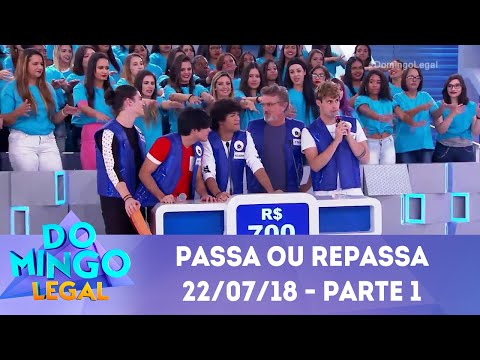 Passa ou Repassa - Parte 1 | Domingo Legal (22/07/18)