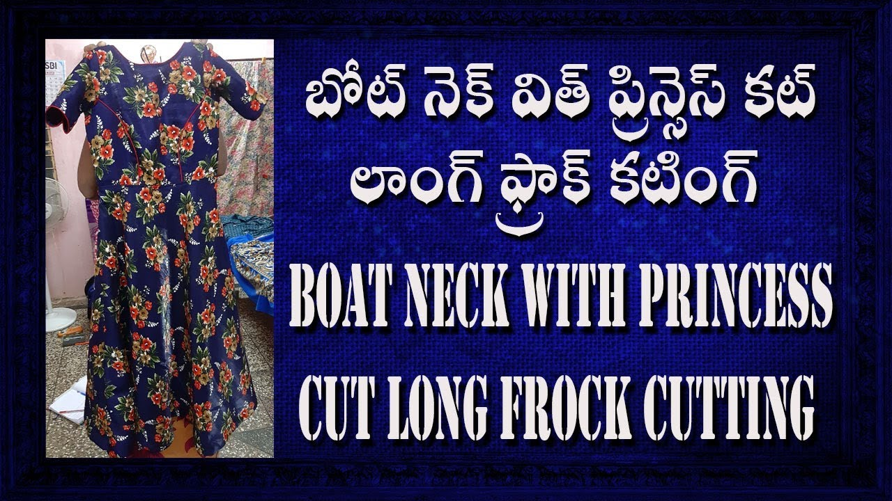 dab822c5cc57be boat neck with princess cut long frock cutting