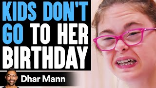 Kids DON'T GO TO Girl's BIRTHDAY, What Happens Is Shocking | Dhar Mann