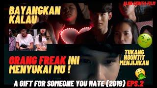 DAPAT HADIAH ANEH DARI ORANG FREAK ! - A GIFT FOR SOMEONE U HATE (2019) Ep2