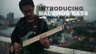 Introducing Bacchus Bass - with Fajar Adi Nugroho