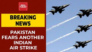 Pakistan Fears Another Indian Air Strike | Breaking News