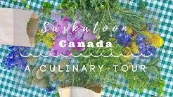 A Culinary Tour of Saskatoon, Canada