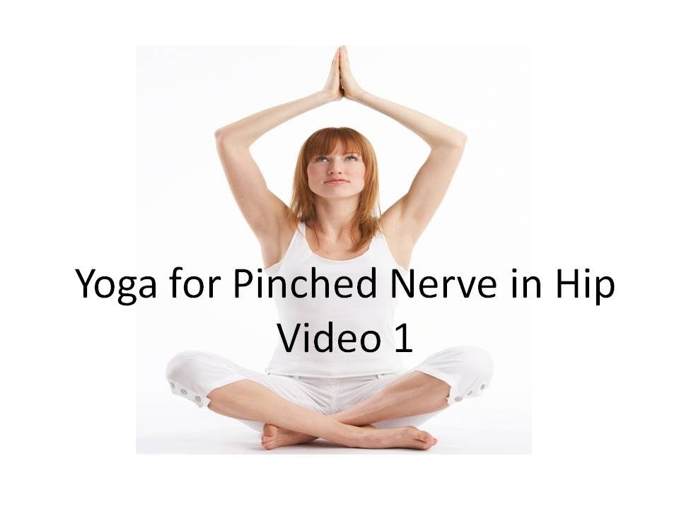 Pinched Nerve in Hip Exercises | Yoga for Pinched Sciatic ...