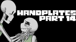 Handplates Part 14 (Undertale Comic Dub) (Season 2 Episode 5)