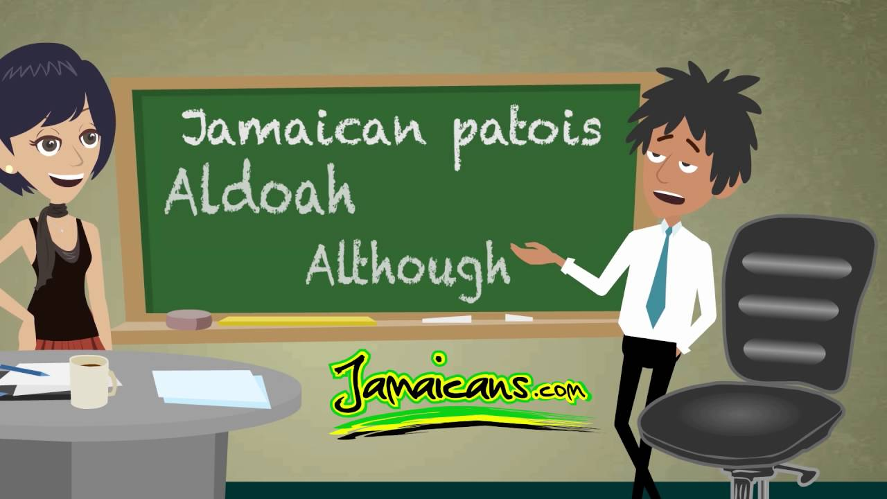Jamaican Patois Patwa Word Of The Day Is Aldoah Youtube