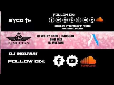 DJ WALEY BABU | BADSHAH FT AASTHA GILL | REMIX | DJ MULTANI