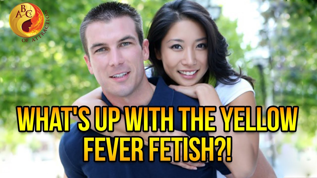 Why having yellow fever is a massive turnoff for many women