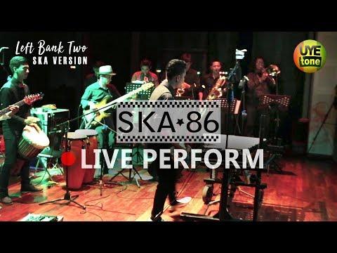 SKA 86 LIVE PERFORM - Left Bank Two (SKA VERSION)
