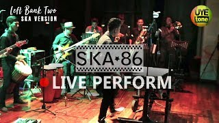SKA 86 LIVE PERFORM - Left Bank Two (SKA VERSION)