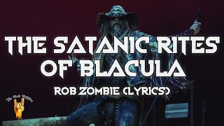 Rob Zombie - The Satanic Rites Of Blacula (Lyrics)