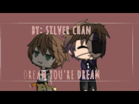 Dream your dream || Gacha life || fnaf || MY AU ||