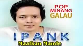 Download lagu FULL ALBUM Lagu Pop Minang Terbaru IPANK Album Kawin Tapaso MP3