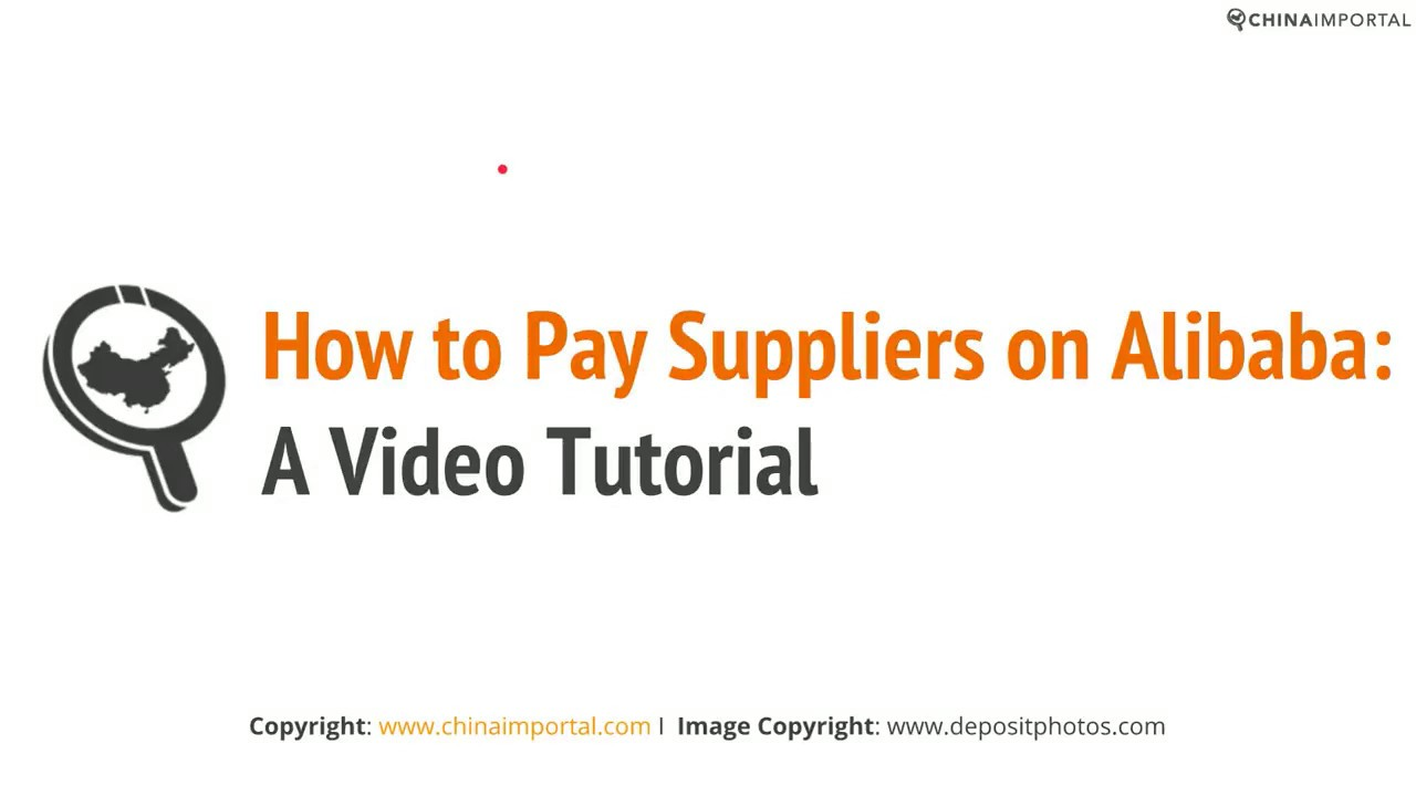 How to Pay Suppliers on Alibaba: Video Tutorial