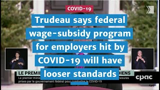 Trudeau says federal wage-subsidy program for employers hit by COVID-19 will have looser standards