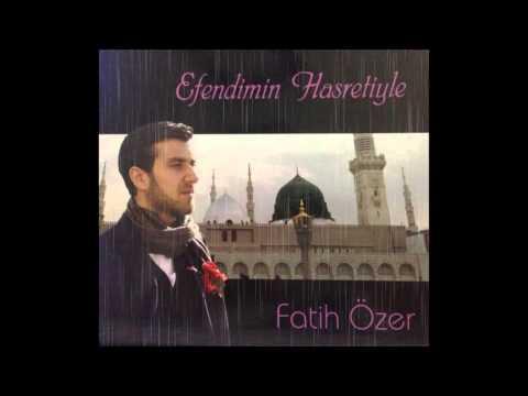 Fatih Özer - Nurundan Ya Rasulallah (SAV)