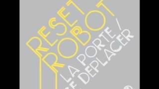 Reset Robot - La Porte [Soma]