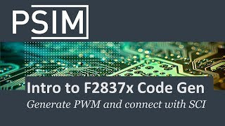 Get started with PSIM code generation using F28379D