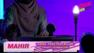 Mahir (2021) | Tahap II : STEM@Studi0 : Sains – Fasa-Fasa Bulan