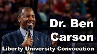 Dr. Ben Carson - Liberty University Convocation