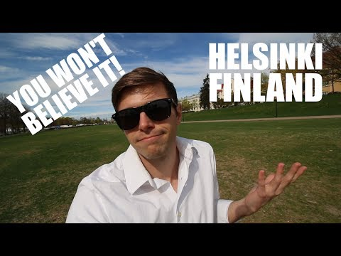 Just click the video and I'll show you Helsinki Finland