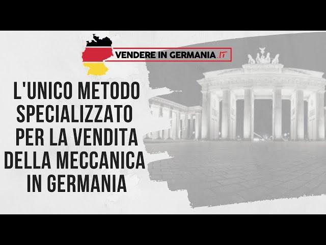 L'unico metodo specializzato per la vendita della meccanica in Germania