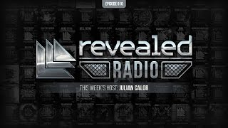 Revealed Radio 010 - Hosted by Julian Calor