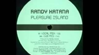 Randy Katana   Pleasure Island