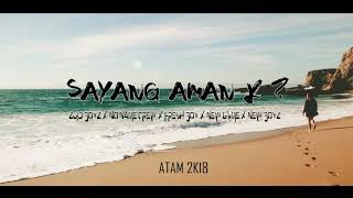 Sayang Aman K - Zuid Boyz x No Name Crew x Fresh Boy x New Gvme x New Boyz - Lagu acara 2018
