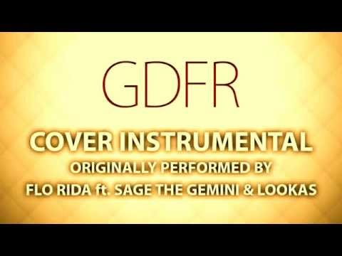 GDFR (Cover Instrumental) [In the Style of Flo Rida ft. Sage The Gemini & Lookahs]