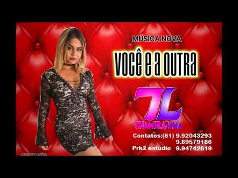 THAMYRA LIMA -  VOCÊ E A OUTRA - MÚSICA NOVA 2018