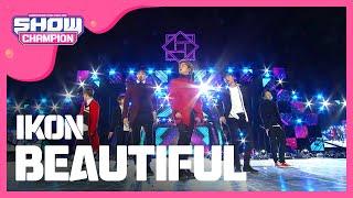 Show Champion EP.259 iKON - BEAUTIFUL [??? - ???]