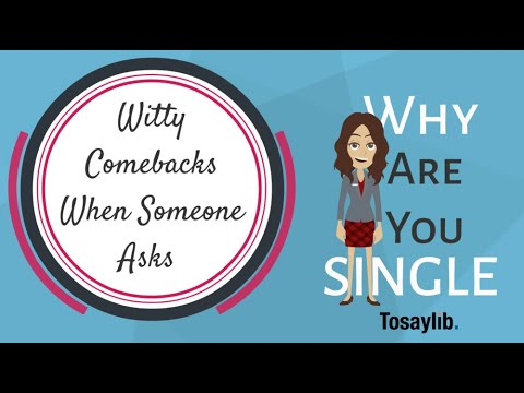 Witty Comebacks When Someone Asks Why Are You Single