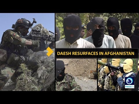 Daesh Resurfaces In Afghanistan