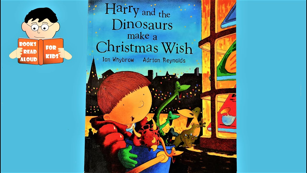 Harry and the Dinosaurs make a Christmas Wish story read aloud by Books  Read Aloud for Kids