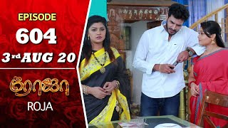 ROJA Serial | Episode 604 | 3rd Aug 2020 | Priyanka | SibbuSuryan | SunTV Serial |Saregama TVShows