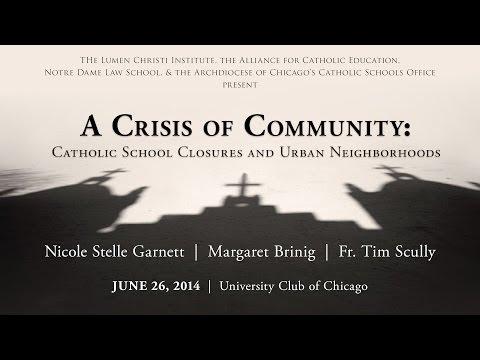 """""""A Crisis of Community,"""" with N. Garnett, M. Brinig, and Fr. Tim Scully"""