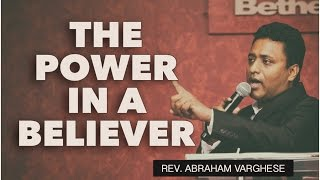 The Power in a Believer - Rev. Abraham Varghese