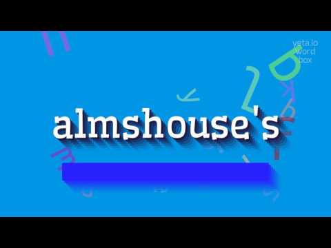 """How to say """"almshouse"""