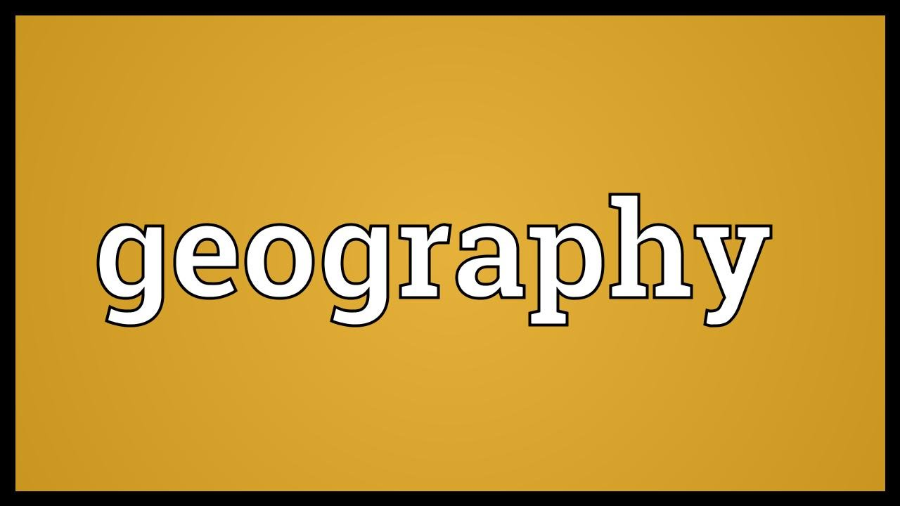 Geography Meaning