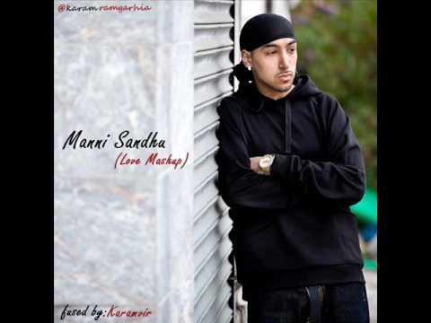 Manni Sandhu (Love Mashup) [fused By. Karam Ramgarhia] || 2016 Latest UK Punjabi Song ||