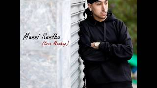Manni Sandhu (Love Mashup) [fused by. Karam Ramgarhia]    2016 Latest UK Punjabi Song   