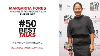Chef Margarita Fores on The Art of Storytelling at #50BestTalks Asia