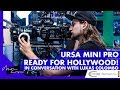Using the Ursa Mini Pro for Hollywood with LUKAS COLOMBO