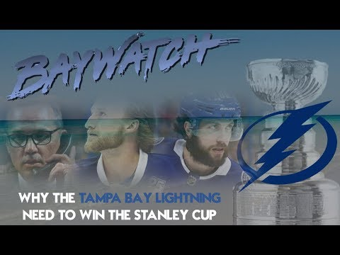BayWatch: Why the Tampa Bay Lightning Need to Win the Stanley Cup