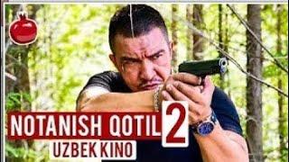 Notanish Qotil 2 Uzbek Kino | Нотаниш Қотил 2 Узбек Кино